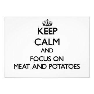 Keep Calm and focus on Meat And Potatoes Announcement
