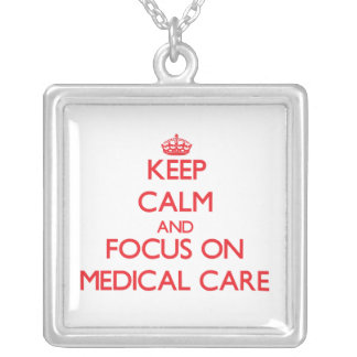 Keep Calm and focus on Medical Care Pendants