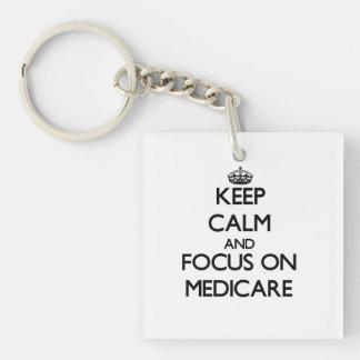 Keep Calm and focus on Medicare Acrylic Keychains