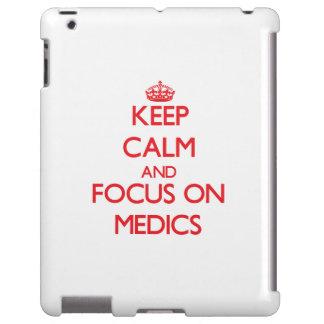Keep Calm and focus on Medics