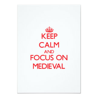 Keep Calm and focus on Medieval Invitations