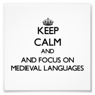 Keep calm and focus on Medieval Languages Photo Print