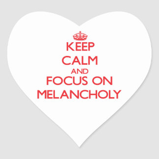 Keep Calm and focus on Melancholy Heart Sticker