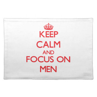 Keep Calm and focus on Men Place Mats