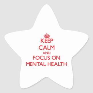 Keep Calm and focus on Mental Health Star Stickers