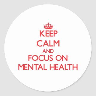 Keep Calm and focus on Mental Health Sticker