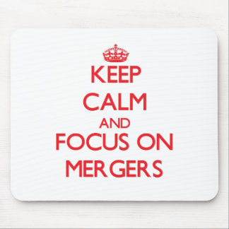 Keep Calm and focus on Mergers Mousepads