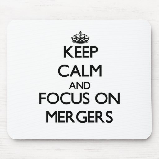 Keep Calm and focus on Mergers Mouse Pads