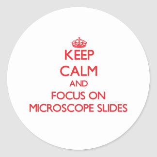 Keep Calm and focus on Microscope Slides Sticker