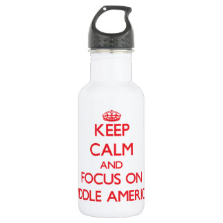 Keep Calm and focus on Middle America 18oz Water Bottle