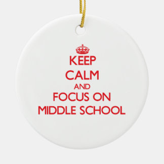 Keep Calm and focus on Middle School Christmas Ornament