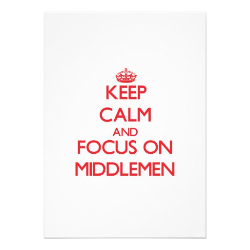 Keep Calm and focus on Middlemen Custom Announcement