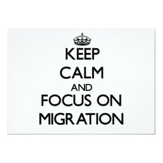 Keep Calm and focus on Migration 13 Cm X 18 Cm Invitation Card