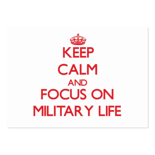 Keep Calm and focus on Military Life Business Cards