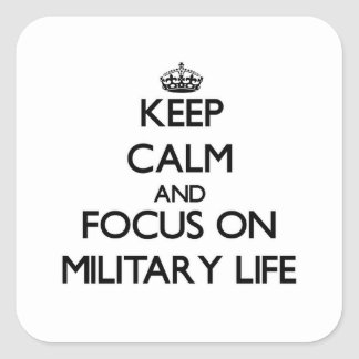 Keep Calm and focus on Military Life Stickers