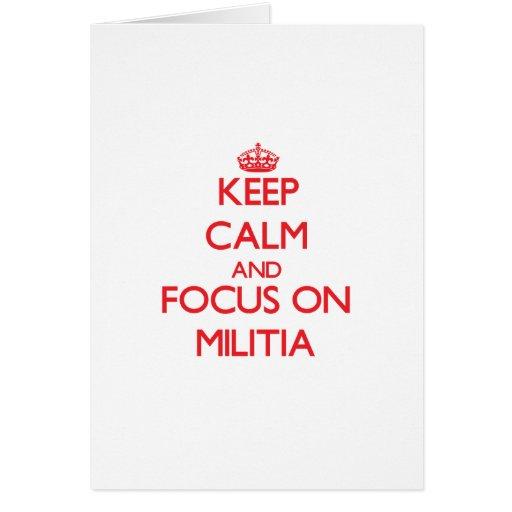 Keep Calm and focus on Militia Greeting Card