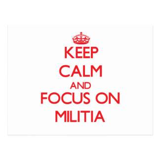 Keep Calm and focus on Militia Postcards