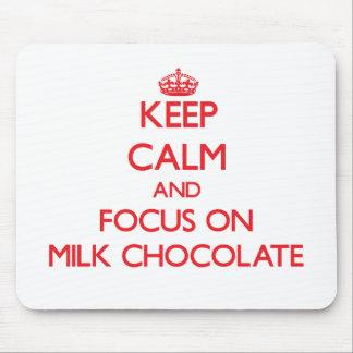 Keep Calm and focus on Milk Chocolate Mousepads