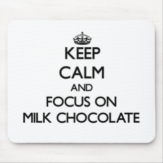 Keep Calm and focus on Milk Chocolate Mouse Pads
