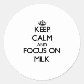 Keep Calm and focus on Milk Classic Round Sticker