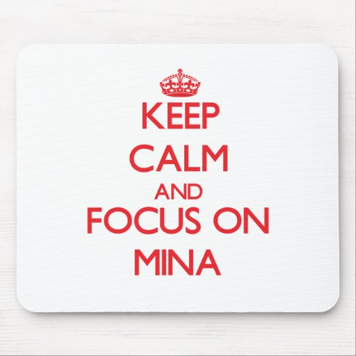 Keep Calm and focus on Mina Mouse Pad
