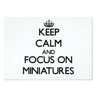 Keep Calm and focus on Miniatures 5x7 Paper Invitation Card
