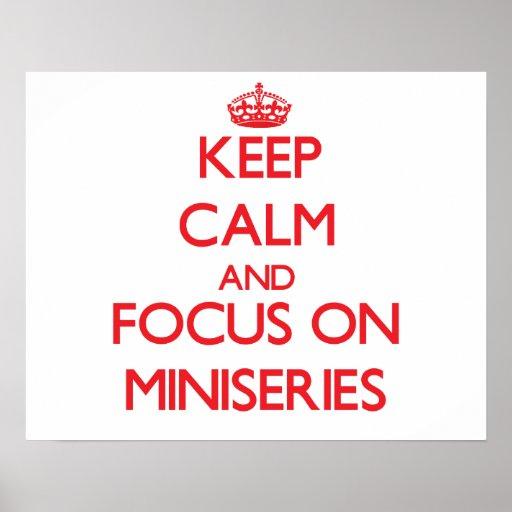 Keep Calm and focus on Miniseries Print