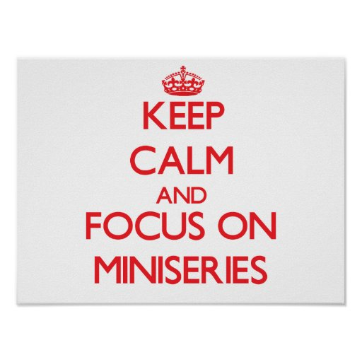Keep Calm and focus on Miniseries Posters