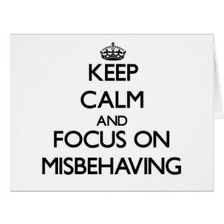 Keep Calm and focus on Misbehaving Card