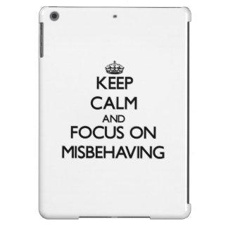 Keep Calm and focus on Misbehaving iPad Air Case