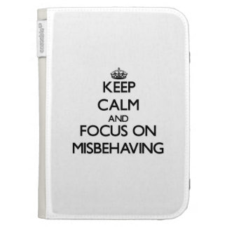 Keep Calm and focus on Misbehaving Cases For The Kindle