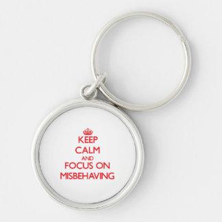 Keep Calm and focus on Misbehaving Keychain