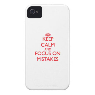 Keep Calm and focus on Mistakes iPhone 4 Covers