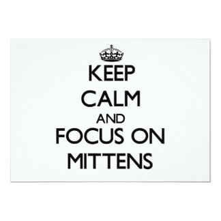 "Keep Calm and focus on Mittens 5"" X 7"" Invitation Card"