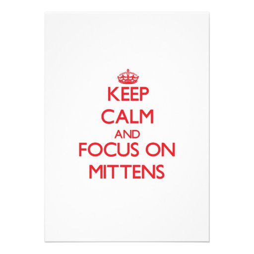 Keep Calm and focus on Mittens Card