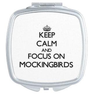 Keep Calm and focus on Mockingbirds Makeup Mirror