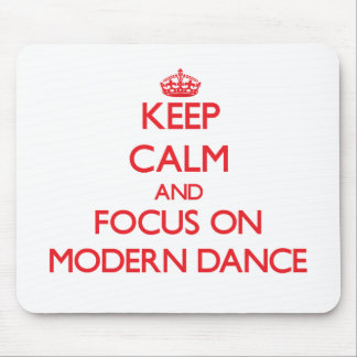 Keep calm and focus on Modern Dance Mouse Pad
