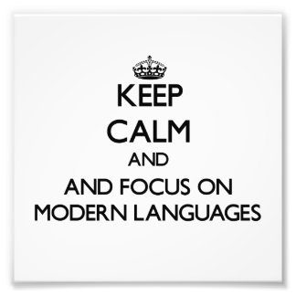 Keep calm and focus on Modern Languages Photo Art