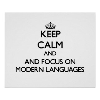 Keep calm and focus on Modern Languages Poster