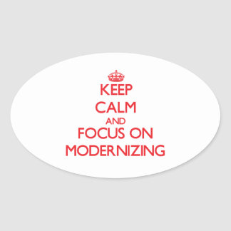 Keep Calm and focus on Modernizing Stickers