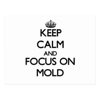 Keep Calm and focus on Mold Postcards