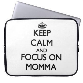 Keep Calm and focus on Momma Laptop Sleeve