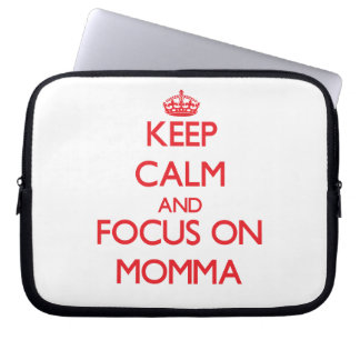 Keep Calm and focus on Momma Laptop Sleeves