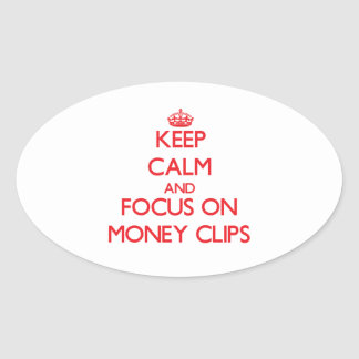Keep Calm and focus on Money Clips Sticker