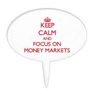 Keep Calm and focus on Money Markets Cake Pick
