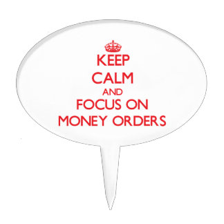 Keep Calm and focus on Money Orders Cake Toppers