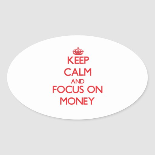 Keep Calm and focus on Money Stickers