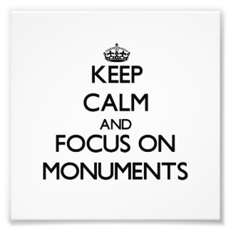 Keep Calm and focus on Monuments Photographic Print