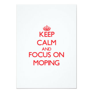 Keep Calm and focus on Moping Personalized Invite