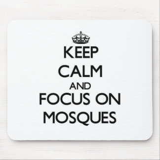 Keep Calm and focus on Mosques Mousepad